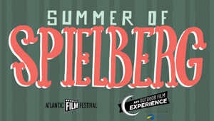Atlantic Film Festival Summer of Spielberg